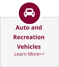 Auto and RecreationVehicles Learn More>>