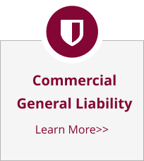 Commercial General Liability Learn More>>